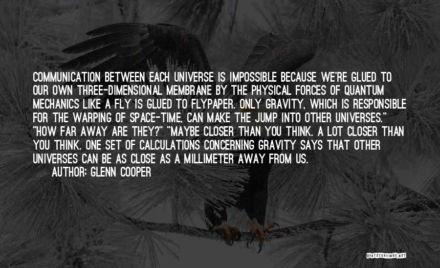 Time To Fly Away Quotes By Glenn Cooper