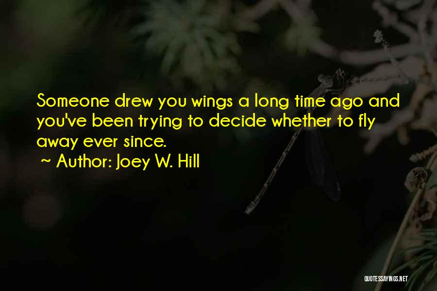 Time To Fly Away Quotes By Joey W. Hill