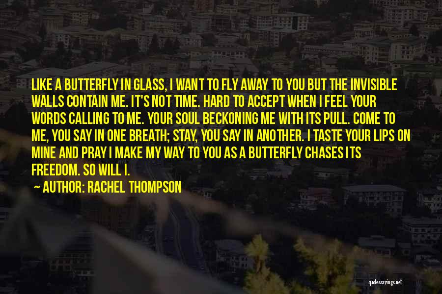Time To Fly Away Quotes By Rachel Thompson