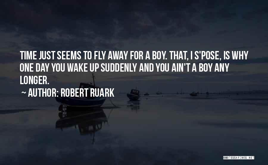 Time To Fly Away Quotes By Robert Ruark