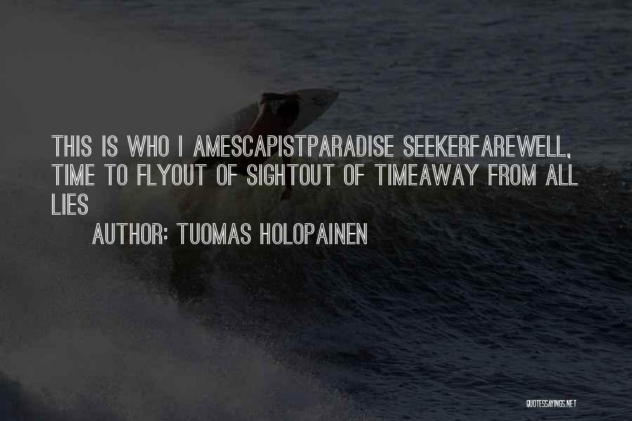 Time To Fly Away Quotes By Tuomas Holopainen