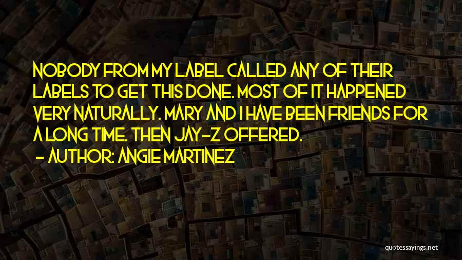 Time To Get It Done Quotes By Angie Martinez