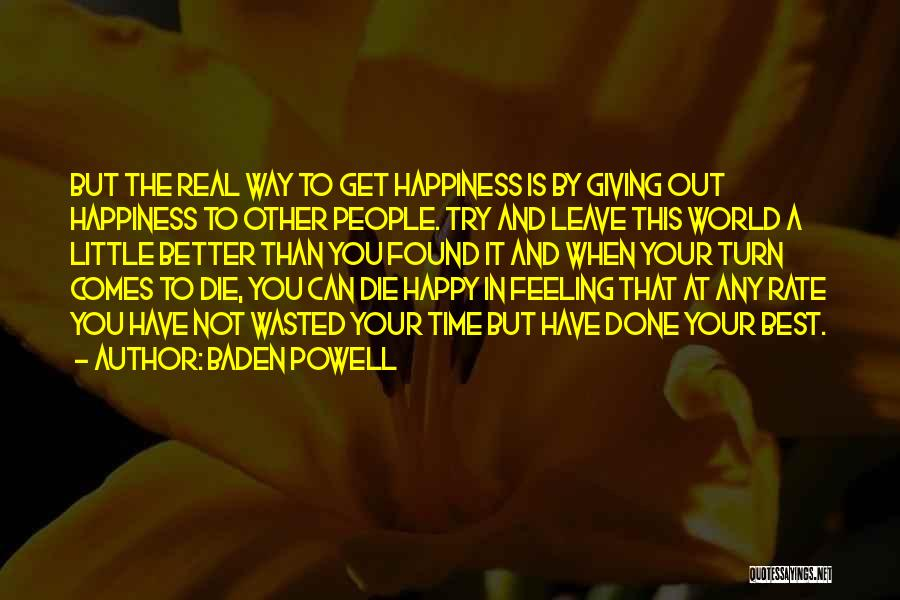 Time To Get It Done Quotes By Baden Powell