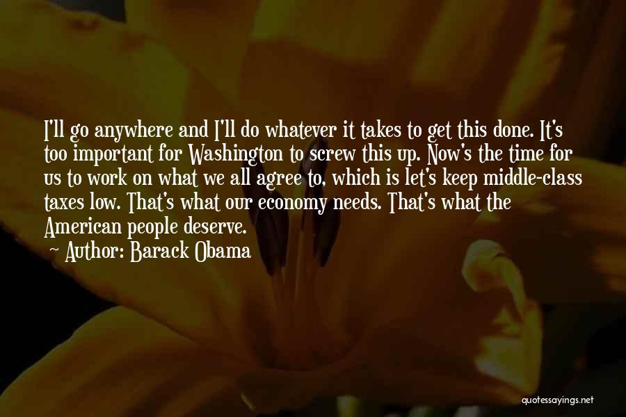 Time To Get It Done Quotes By Barack Obama