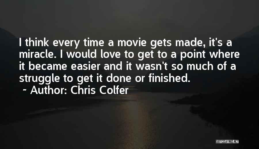 Time To Get It Done Quotes By Chris Colfer