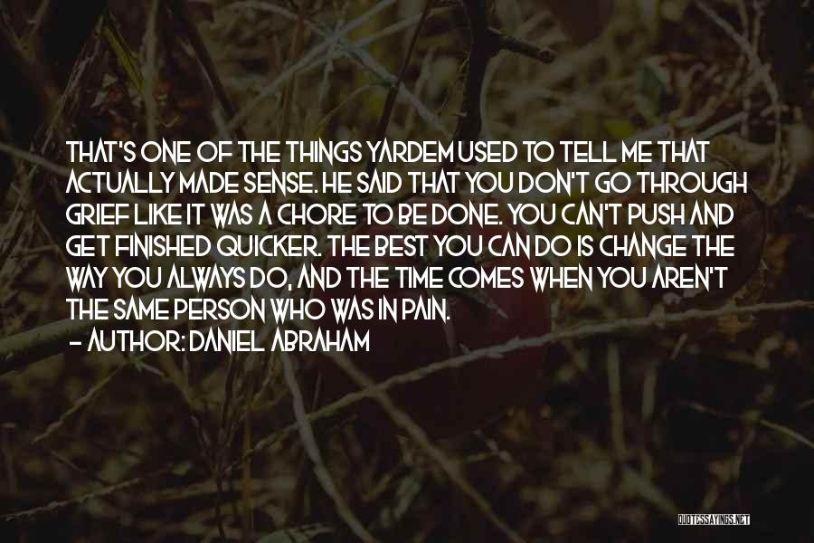 Time To Get It Done Quotes By Daniel Abraham