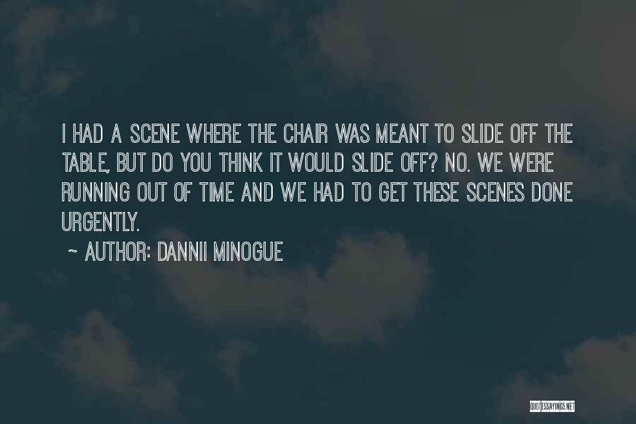 Time To Get It Done Quotes By Dannii Minogue