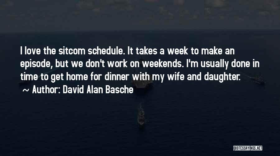 Time To Get It Done Quotes By David Alan Basche