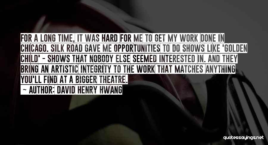 Time To Get It Done Quotes By David Henry Hwang