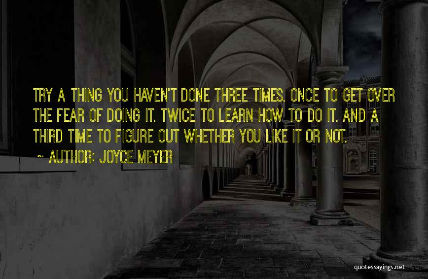 Time To Get It Done Quotes By Joyce Meyer