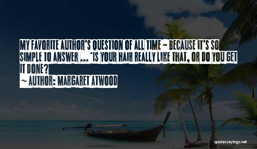 Time To Get It Done Quotes By Margaret Atwood