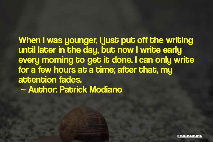 Time To Get It Done Quotes By Patrick Modiano