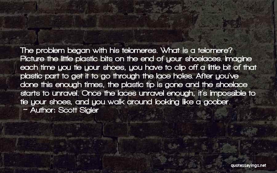 Time To Get It Done Quotes By Scott Sigler