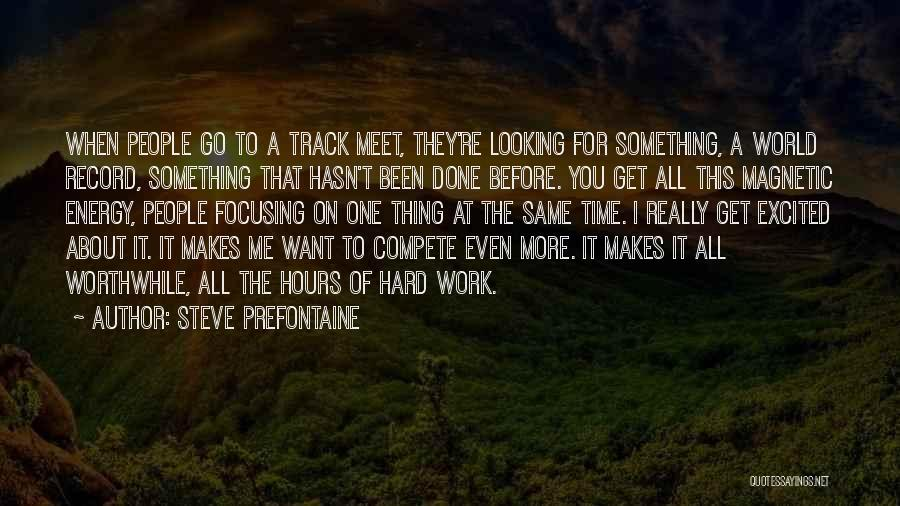 Time To Get It Done Quotes By Steve Prefontaine