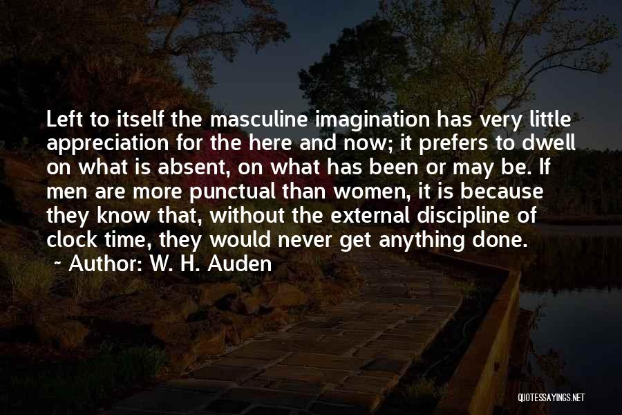 Time To Get It Done Quotes By W. H. Auden