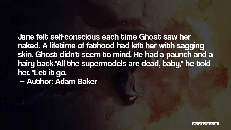 Time To Let Her Go Quotes By Adam Baker