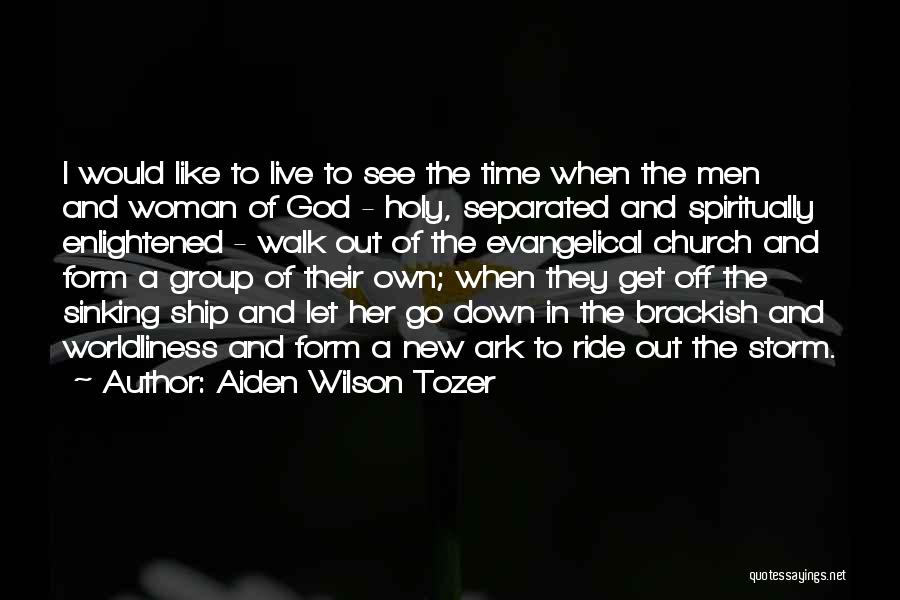 Time To Let Her Go Quotes By Aiden Wilson Tozer