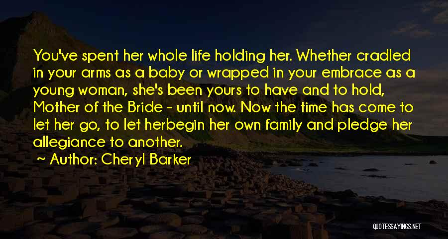 Time To Let Her Go Quotes By Cheryl Barker