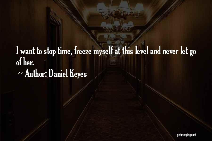 Time To Let Her Go Quotes By Daniel Keyes