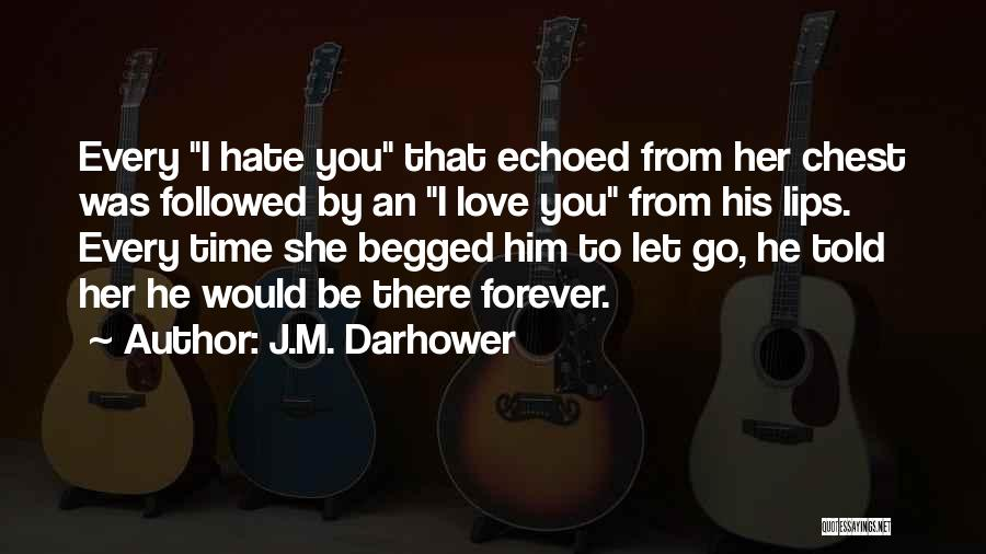 Time To Let Her Go Quotes By J.M. Darhower