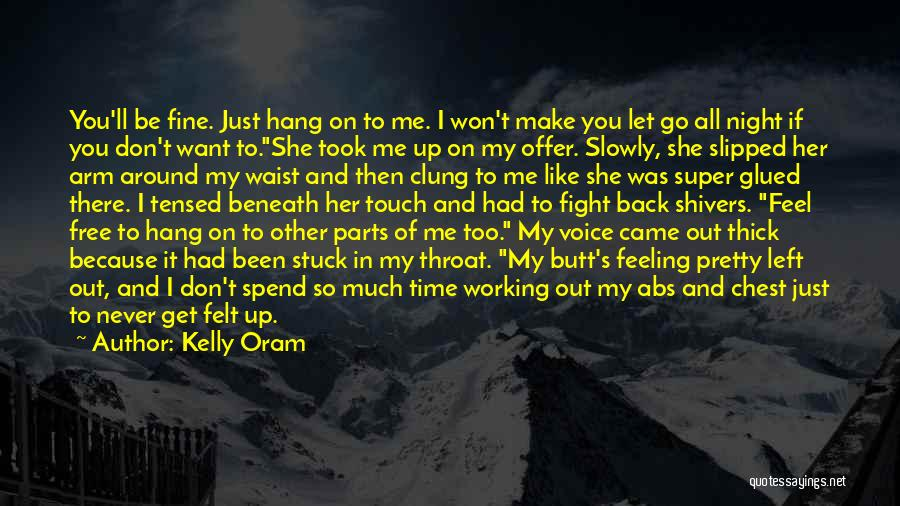 Time To Let Her Go Quotes By Kelly Oram