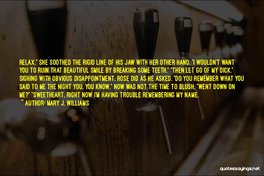 Time To Let Her Go Quotes By Mary J. Williams