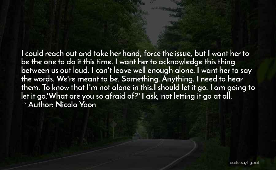 Time To Let Her Go Quotes By Nicola Yoon