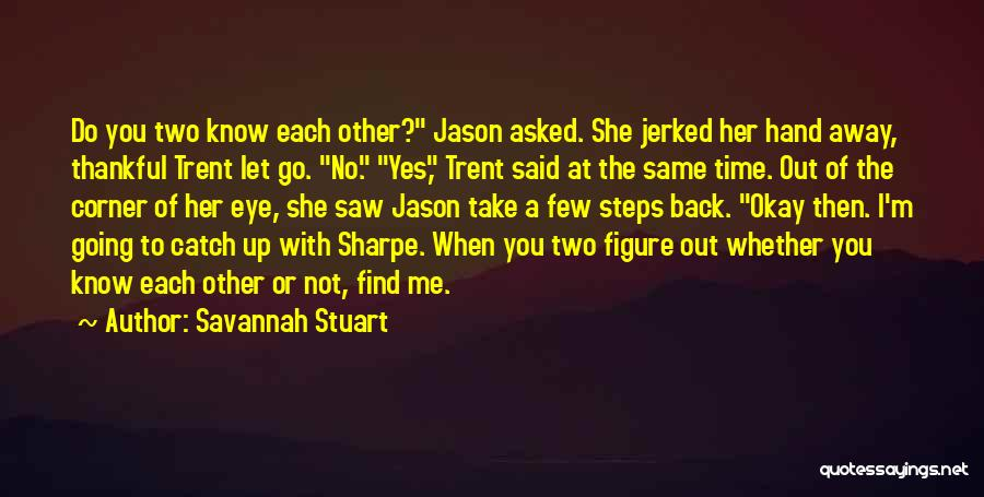 Time To Let Her Go Quotes By Savannah Stuart