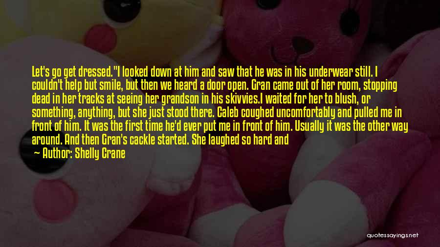 Time To Let Her Go Quotes By Shelly Crane