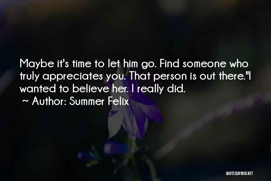 Time To Let Her Go Quotes By Summer Felix