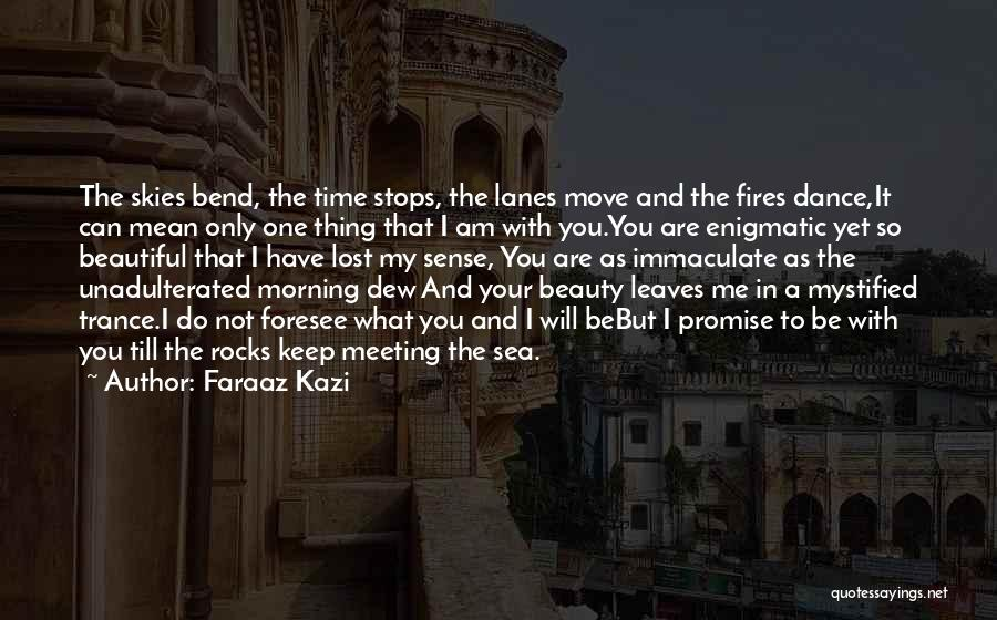 Time To Move On Poems Quotes By Faraaz Kazi