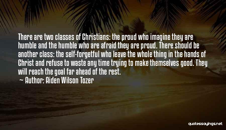 Time To Rest Quotes By Aiden Wilson Tozer