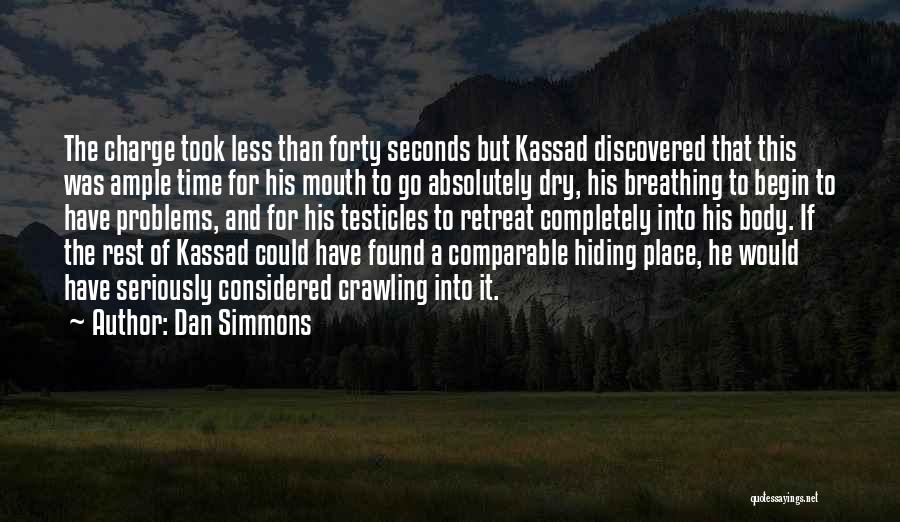 Time To Rest Quotes By Dan Simmons