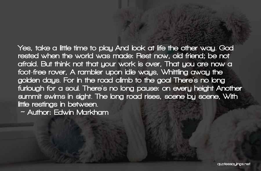 Time To Rest Quotes By Edwin Markham