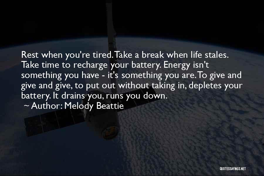 Time To Rest Quotes By Melody Beattie