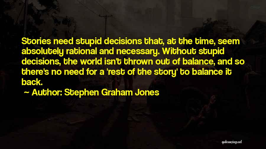 Time To Rest Quotes By Stephen Graham Jones