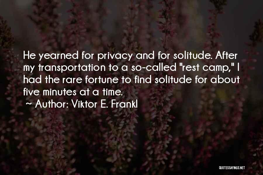 Time To Rest Quotes By Viktor E. Frankl