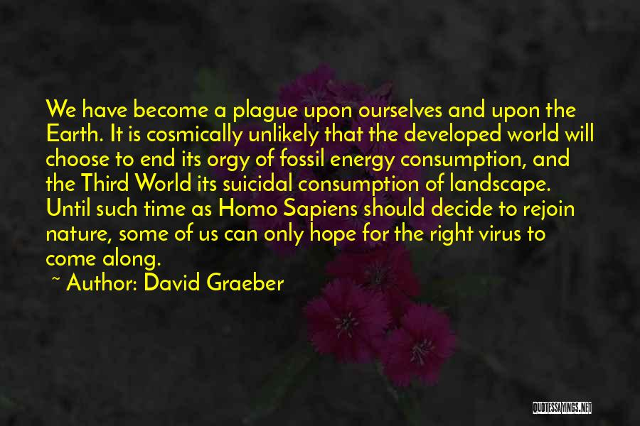 Time Will Come For Us Quotes By David Graeber