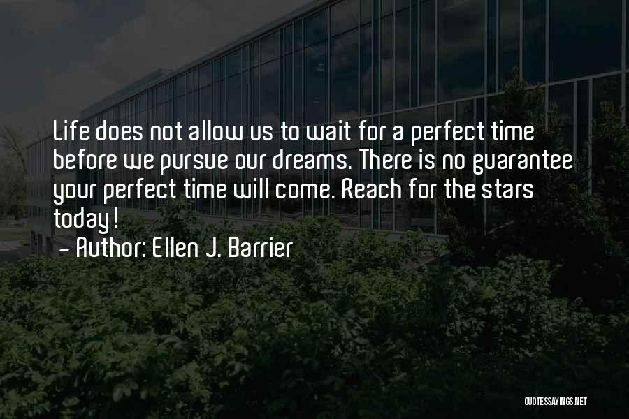 Time Will Come For Us Quotes By Ellen J. Barrier