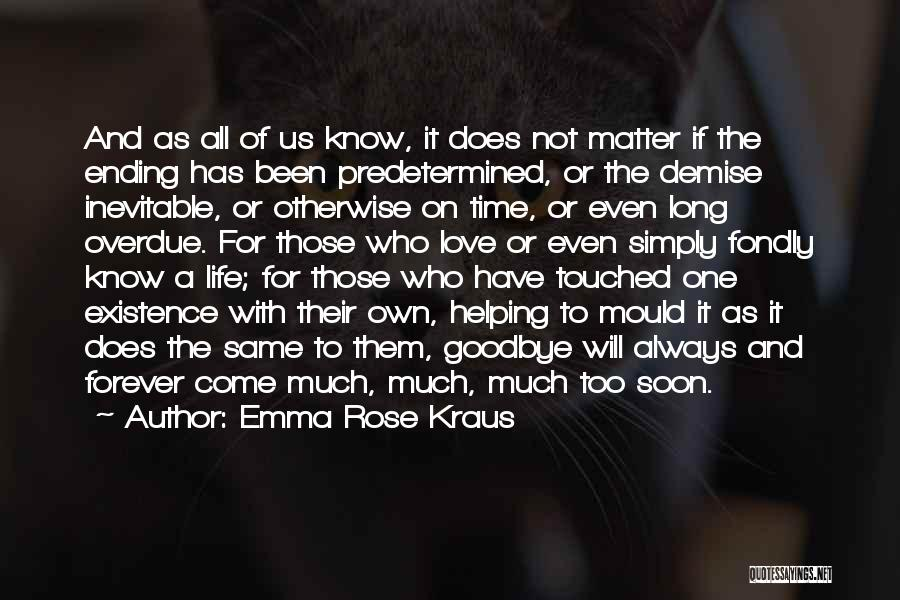 Time Will Come For Us Quotes By Emma Rose Kraus