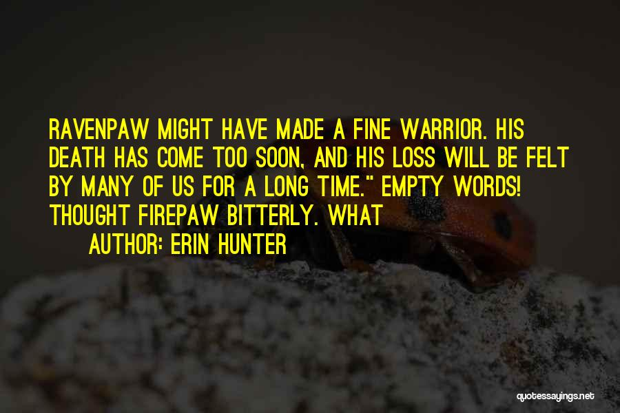 Time Will Come For Us Quotes By Erin Hunter