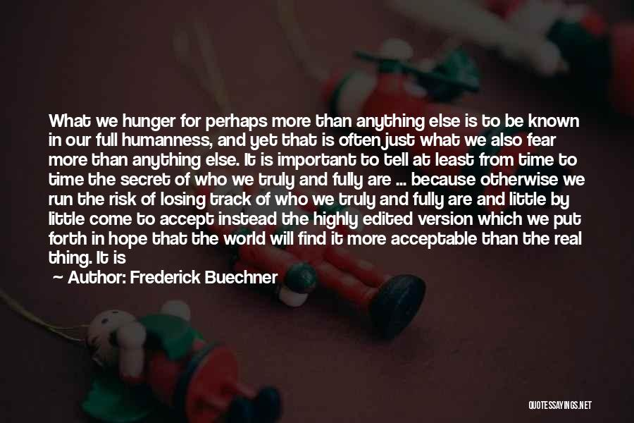 Time Will Come For Us Quotes By Frederick Buechner