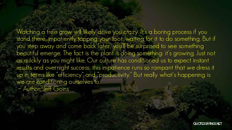 Time Will Come For Us Quotes By Jeff Goins