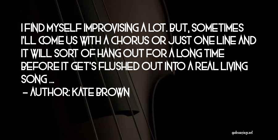 Time Will Come For Us Quotes By Kate Brown
