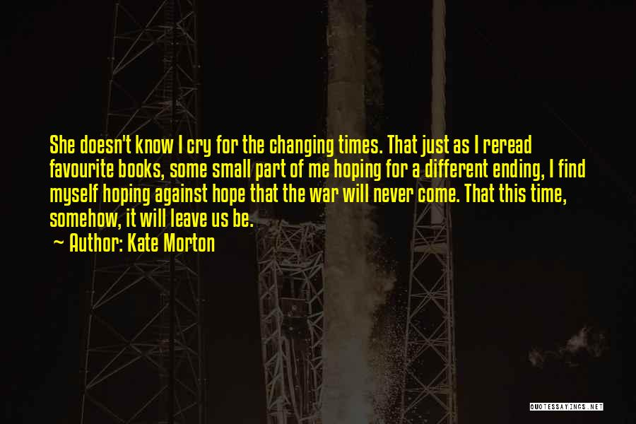 Time Will Come For Us Quotes By Kate Morton