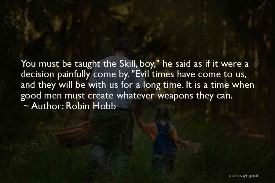Time Will Come For Us Quotes By Robin Hobb