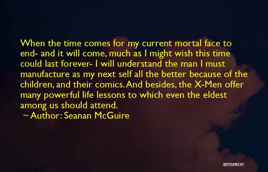 Time Will Come For Us Quotes By Seanan McGuire