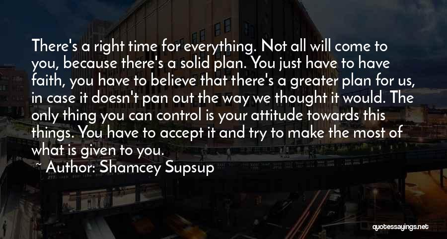 Time Will Come For Us Quotes By Shamcey Supsup