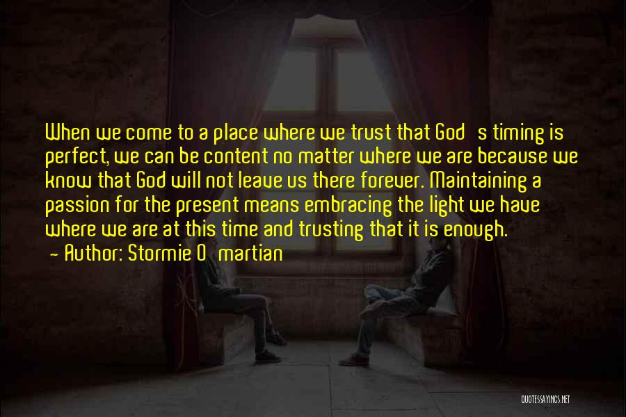 Time Will Come For Us Quotes By Stormie O'martian