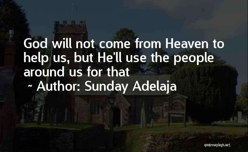 Time Will Come For Us Quotes By Sunday Adelaja